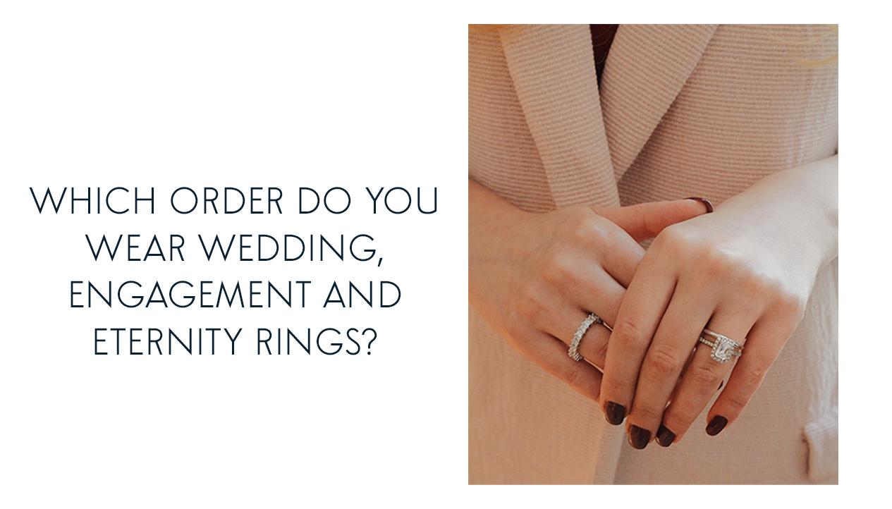 Which order do you wear wedding, engagement and eternity rings?